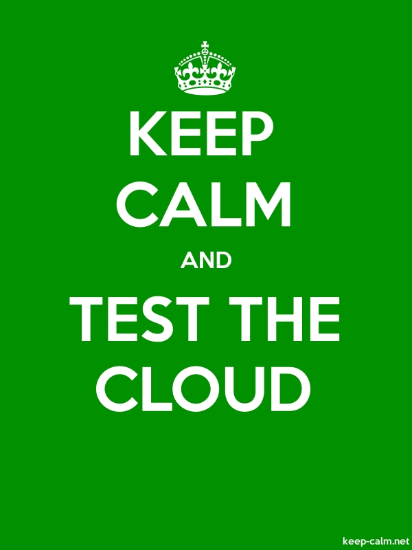 KEEP CALM AND TEST THE CLOUD - white/green - Default (600x800)