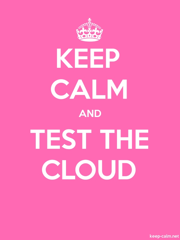 KEEP CALM AND TEST THE CLOUD - white/pink - Default (600x800)