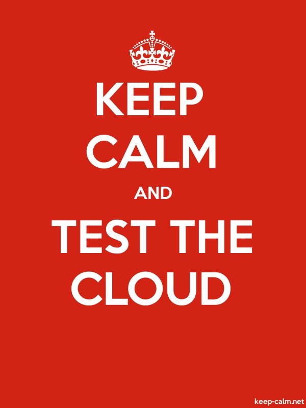 KEEP CALM AND TEST THE CLOUD - white/red - Default (600x800)