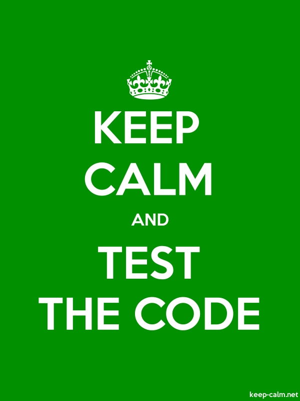 KEEP CALM AND TEST THE CODE - white/green - Default (600x800)