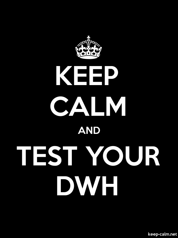 KEEP CALM AND TEST YOUR DWH - white/black - Default (600x800)