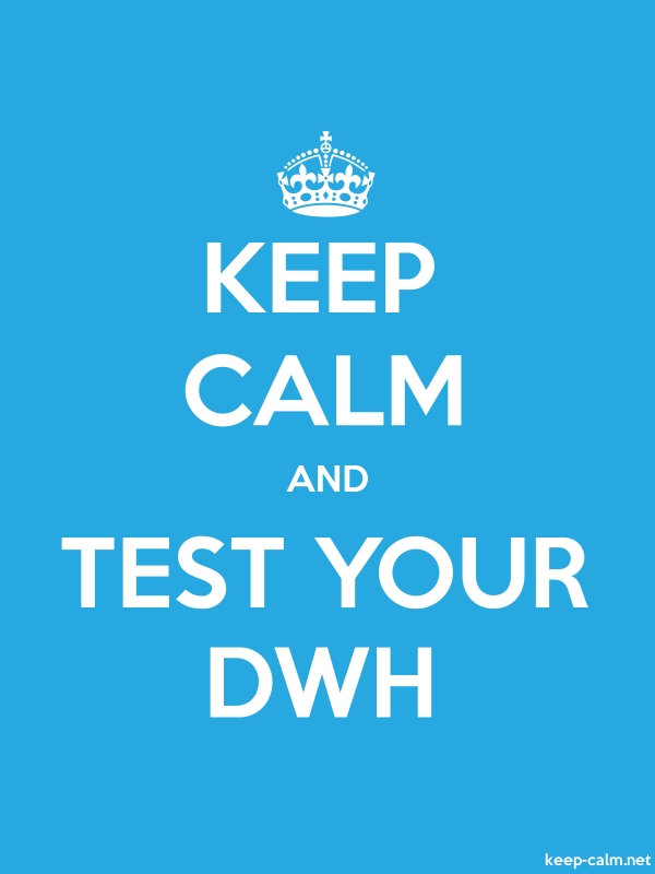 KEEP CALM AND TEST YOUR DWH - white/blue - Default (600x800)