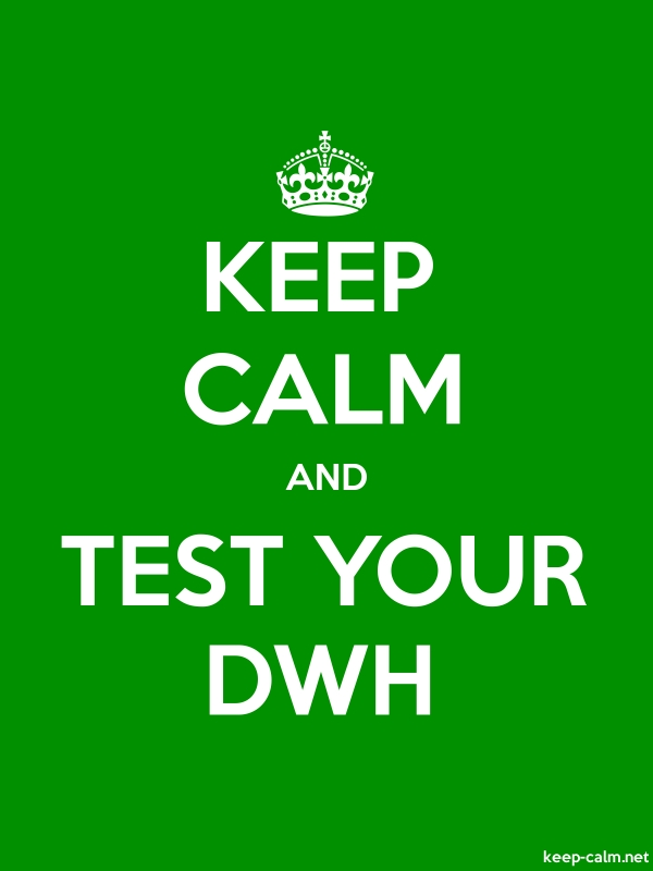 KEEP CALM AND TEST YOUR DWH - white/green - Default (600x800)