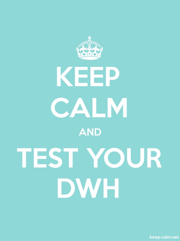 KEEP CALM AND TEST YOUR DWH - white/lightblue - Default (600x800)