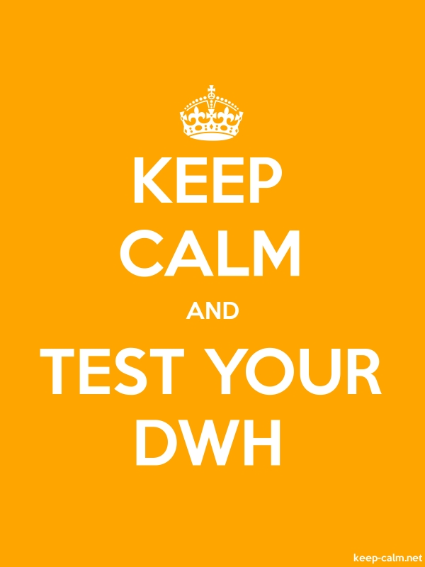KEEP CALM AND TEST YOUR DWH - white/orange - Default (600x800)