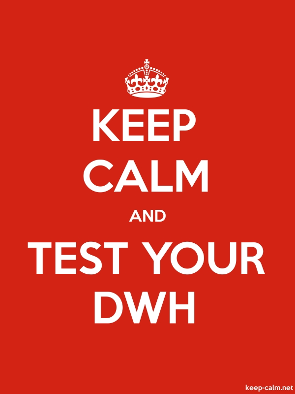 KEEP CALM AND TEST YOUR DWH - white/red - Default (600x800)