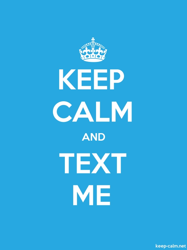KEEP CALM AND TEXT ME - white/blue - Default (600x800)