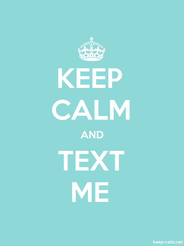 KEEP CALM AND TEXT ME - white/lightblue - Default (600x800)