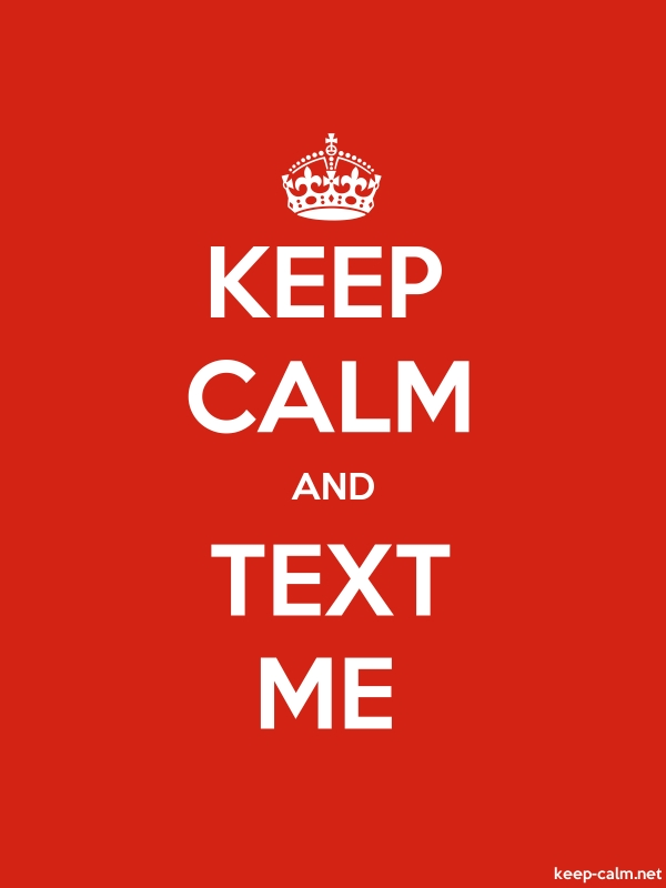KEEP CALM AND TEXT ME - white/red - Default (600x800)