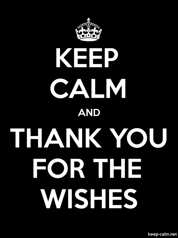 KEEP CALM AND THANK YOU FOR THE WISHES - white/black - Default (600x800)