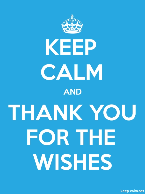 KEEP CALM AND THANK YOU FOR THE WISHES - white/blue - Default (600x800)