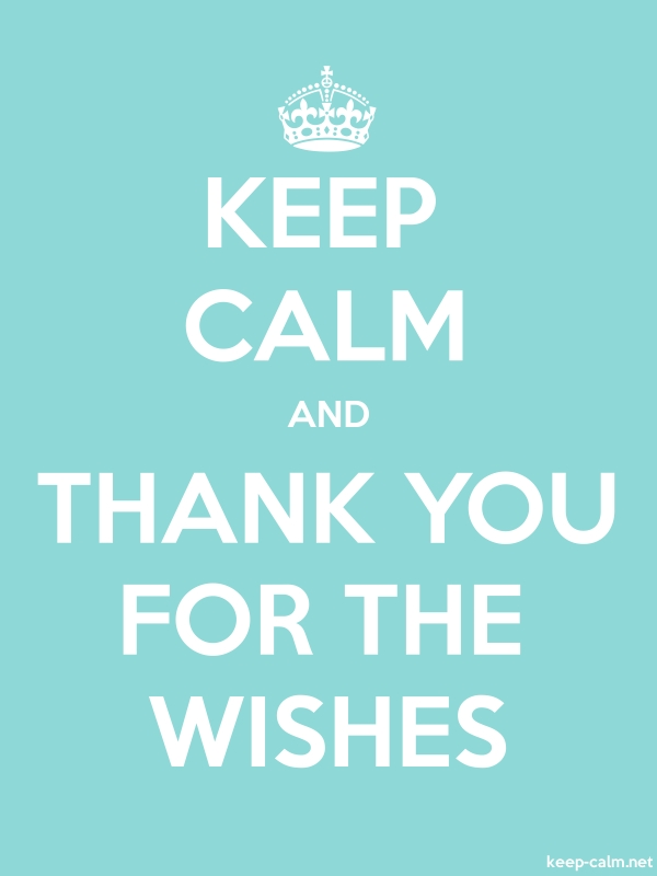 KEEP CALM AND THANK YOU FOR THE WISHES - white/lightblue - Default (600x800)