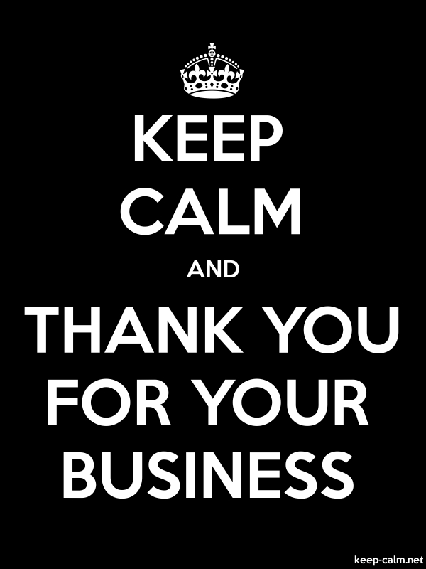 KEEP CALM AND THANK YOU FOR YOUR BUSINESS - white/black - Default (600x800)