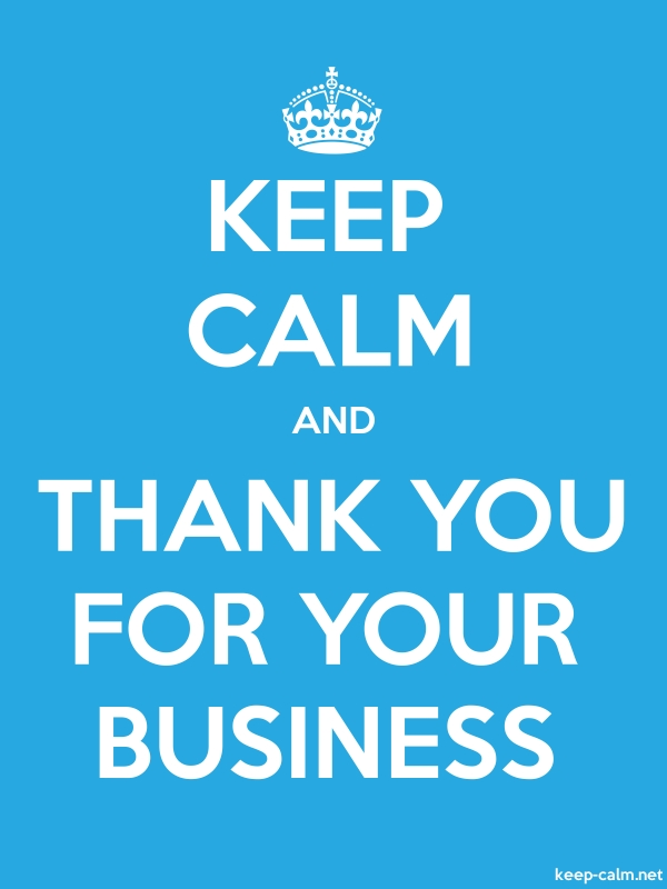 KEEP CALM AND THANK YOU FOR YOUR BUSINESS - white/blue - Default (600x800)
