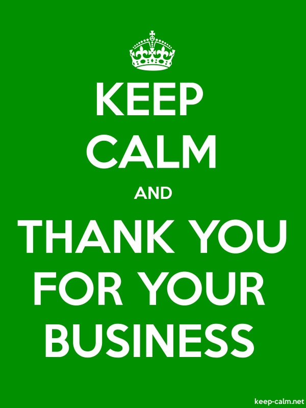 KEEP CALM AND THANK YOU FOR YOUR BUSINESS - white/green - Default (600x800)