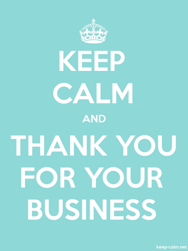 KEEP CALM AND THANK YOU FOR YOUR BUSINESS - white/lightblue - Default (600x800)