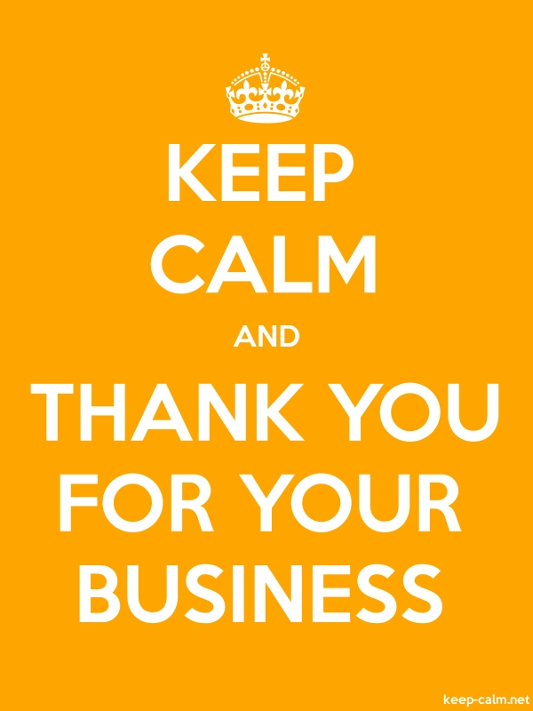 KEEP CALM AND THANK YOU FOR YOUR BUSINESS - white/orange - Default (600x800)