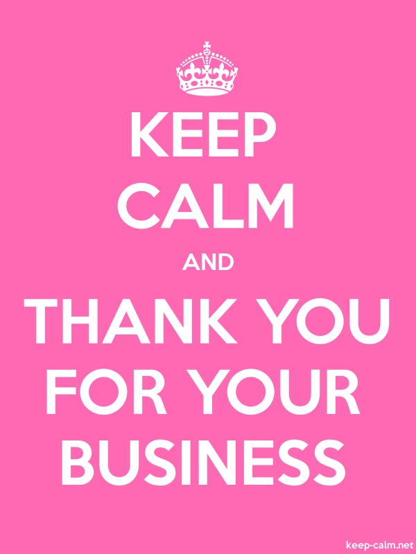 KEEP CALM AND THANK YOU FOR YOUR BUSINESS - white/pink - Default (600x800)