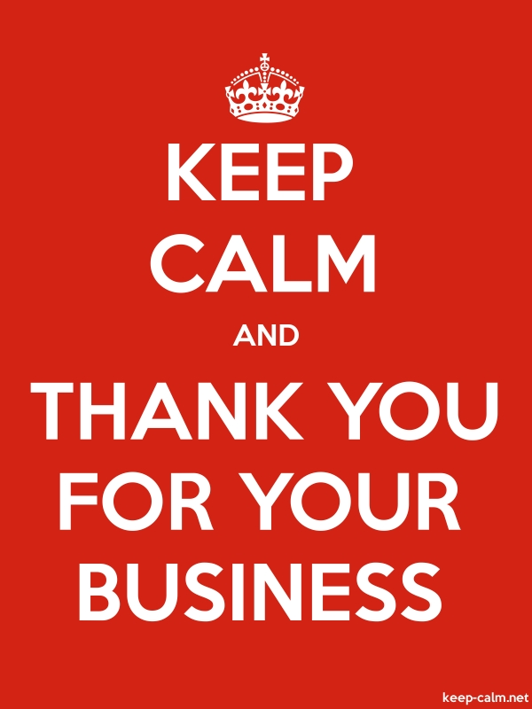 KEEP CALM AND THANK YOU FOR YOUR BUSINESS - white/red - Default (600x800)
