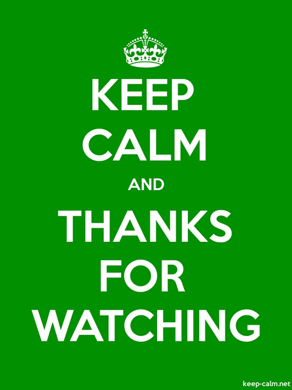KEEP CALM AND THANKS FOR WATCHING - white/green - Default (600x800)