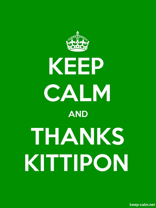 KEEP CALM AND THANKS KITTIPON - white/green - Default (600x800)