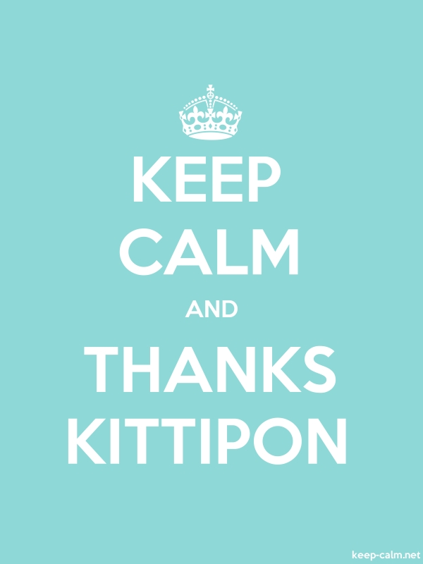 KEEP CALM AND THANKS KITTIPON - white/lightblue - Default (600x800)