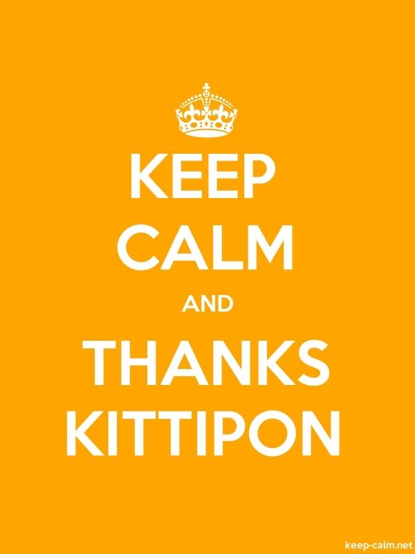 KEEP CALM AND THANKS KITTIPON - white/orange - Default (600x800)