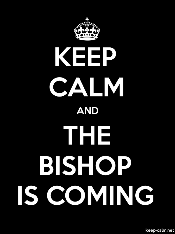 KEEP CALM AND THE BISHOP IS COMING - white/black - Default (600x800)