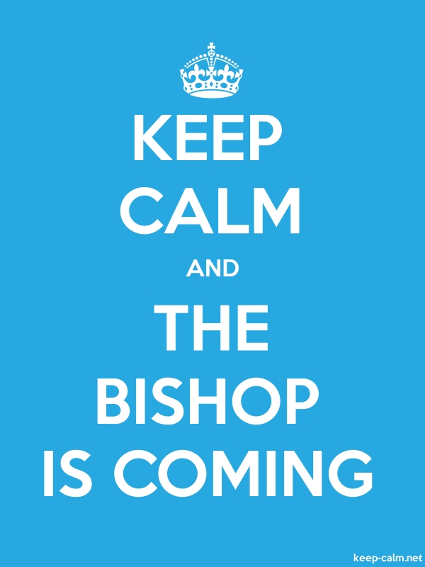 KEEP CALM AND THE BISHOP IS COMING - white/blue - Default (600x800)