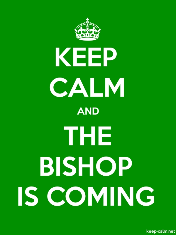 KEEP CALM AND THE BISHOP IS COMING - white/green - Default (600x800)