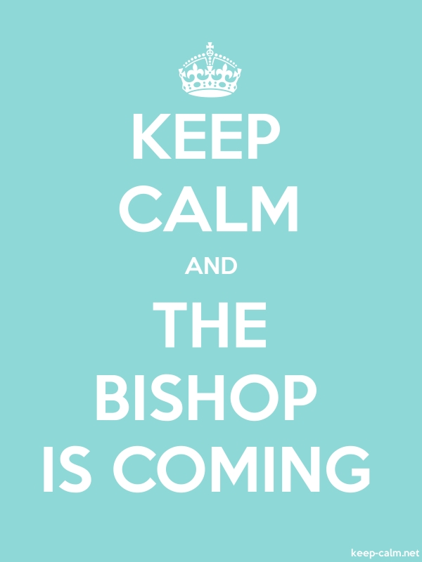 KEEP CALM AND THE BISHOP IS COMING - white/lightblue - Default (600x800)