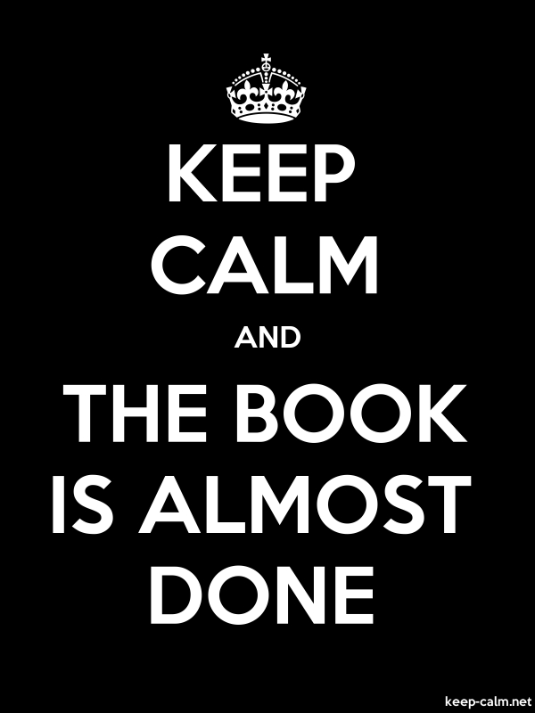 KEEP CALM AND THE BOOK IS ALMOST DONE - white/black - Default (600x800)