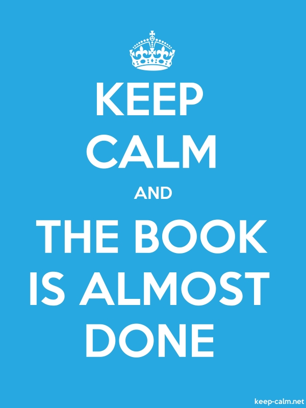 KEEP CALM AND THE BOOK IS ALMOST DONE - white/blue - Default (600x800)