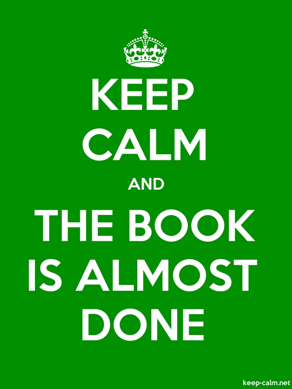 KEEP CALM AND THE BOOK IS ALMOST DONE - white/green - Default (600x800)