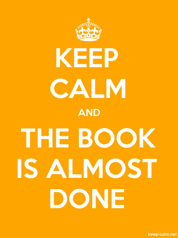 KEEP CALM AND THE BOOK IS ALMOST DONE - white/orange - Default (600x800)