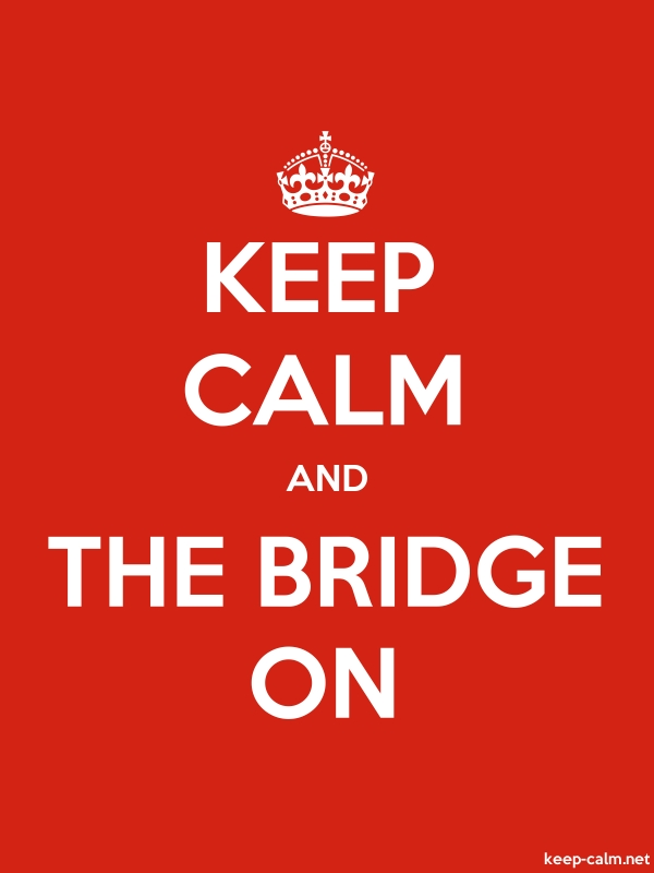 KEEP CALM AND THE BRIDGE ON - white/red - Default (600x800)