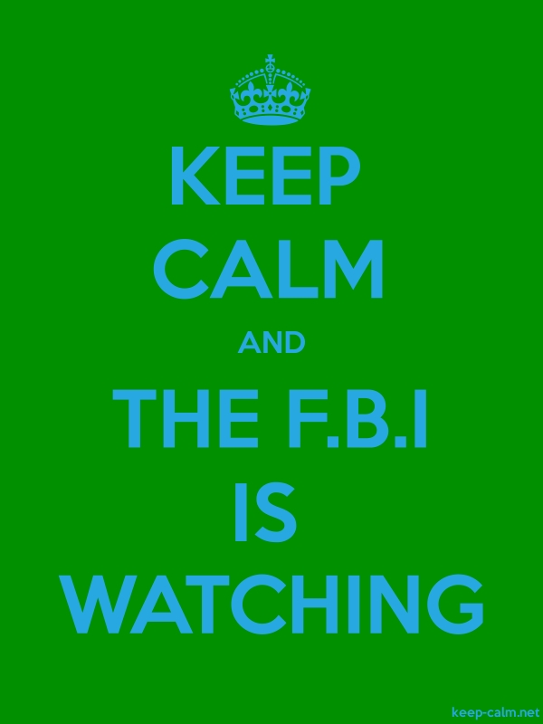 KEEP CALM AND THE F.B.I IS WATCHING - blue/green - Default (600x800)