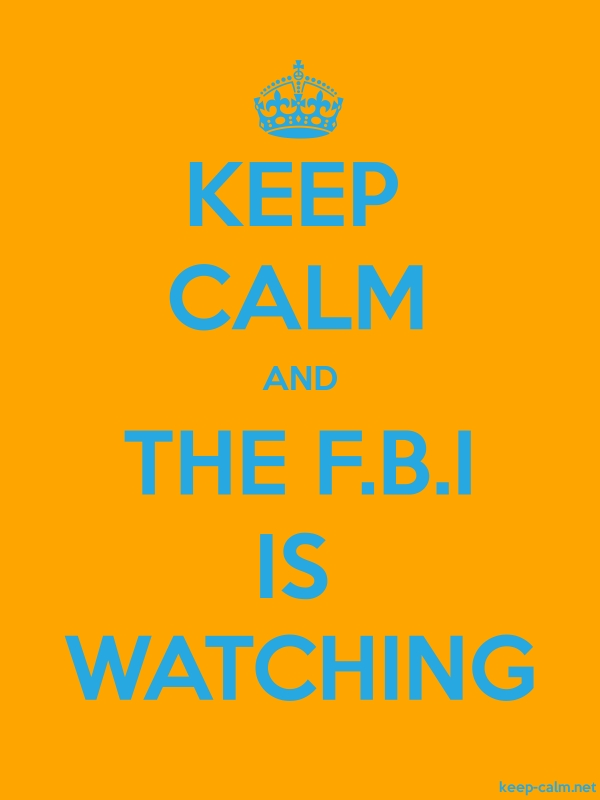 KEEP CALM AND THE F.B.I IS WATCHING - blue/orange - Default (600x800)