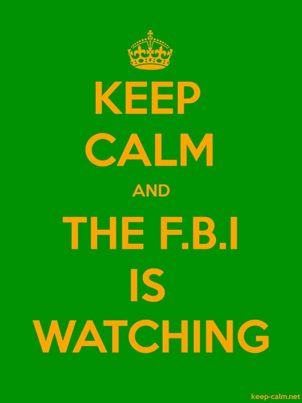 KEEP CALM AND THE F.B.I IS WATCHING - orange/green - Default (600x800)