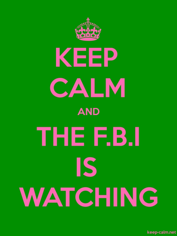 KEEP CALM AND THE F.B.I IS WATCHING - pink/green - Default (600x800)