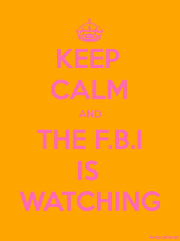 KEEP CALM AND THE F.B.I IS WATCHING - pink/orange - Default (600x800)