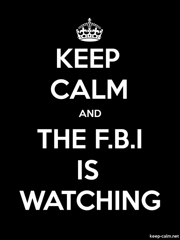 KEEP CALM AND THE F.B.I IS WATCHING - white/black - Default (600x800)