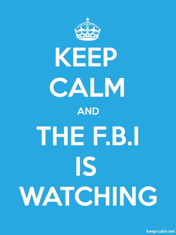 KEEP CALM AND THE F.B.I IS WATCHING - white/blue - Default (600x800)