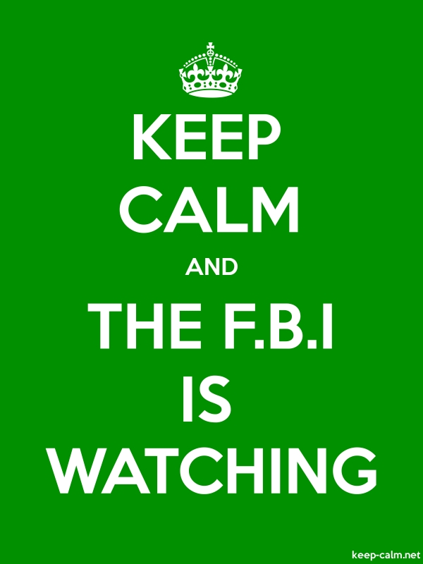 KEEP CALM AND THE F.B.I IS WATCHING - white/green - Default (600x800)