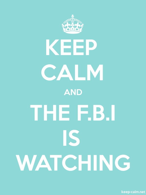 KEEP CALM AND THE F.B.I IS WATCHING - white/lightblue - Default (600x800)