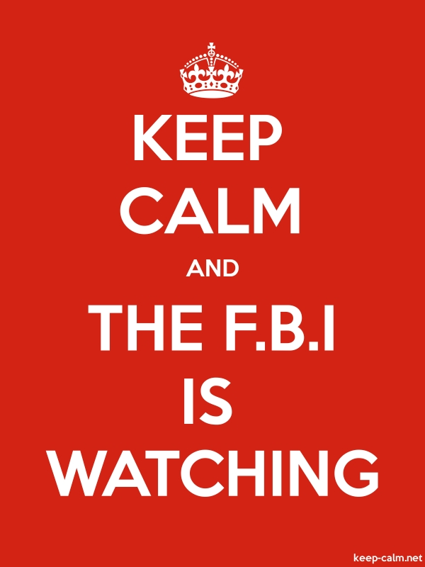 KEEP CALM AND THE F.B.I IS WATCHING - white/red - Default (600x800)