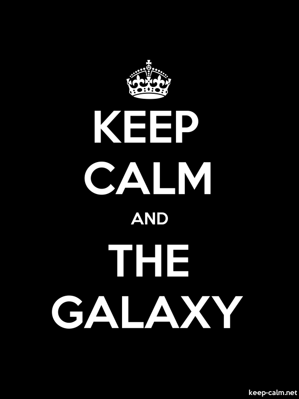 KEEP CALM AND THE GALAXY - white/black - Default (600x800)