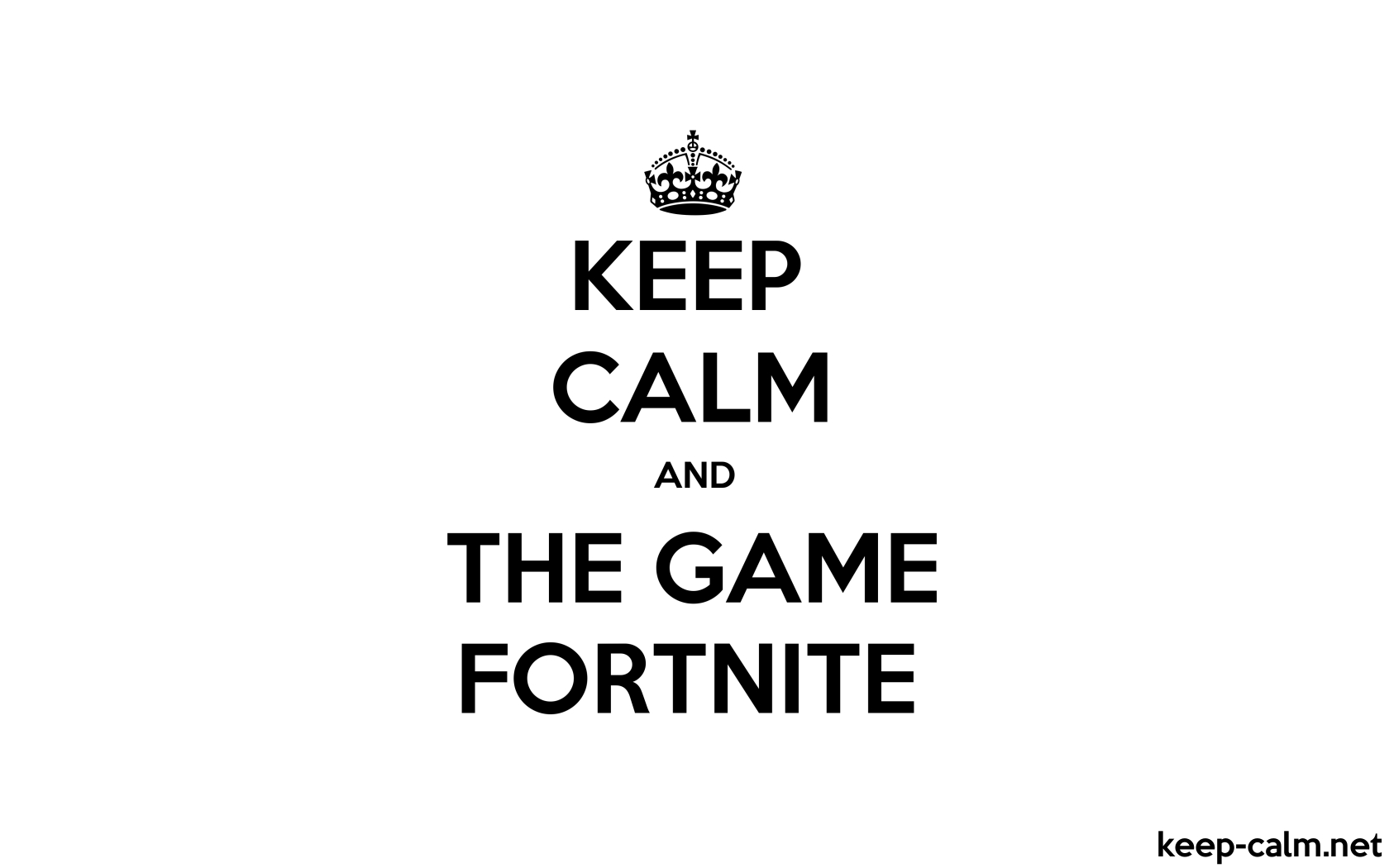 Keep Calm And The Game Fortnite Keep Calm Net