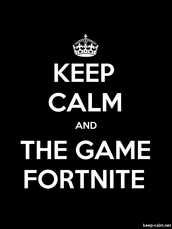 KEEP CALM AND THE GAME FORTNITE - white/black - Default (600x800)