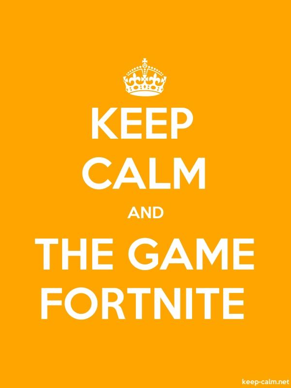 KEEP CALM AND THE GAME FORTNITE - white/orange - Default (600x800)